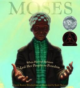 Moses, winner of Caldecott Honor and a Coretta Scott King Award