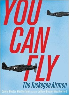 You Can Fly: The Tuskegee Airmen– Immersion Pack | children's books by the  weatherfords